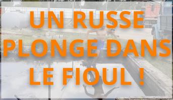Un Russe plonge dans un réservoir de fioul